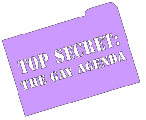 The Gay Agenda is no longer a secret